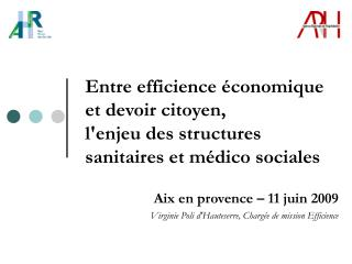Entre efficience  conomique et devoir citoyen, lenjeu des structures sanitaires et m dico sociales