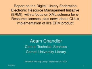 Report on the Digital Library Federation Electronic Resource Management Initiative ERMI, with a focus on XML schema for
