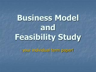 Business Model  and  Feasibility Study