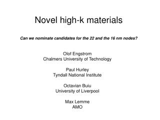 Novel high-k materials  Can we nominate candidates for the 22 and the 16 nm nodes