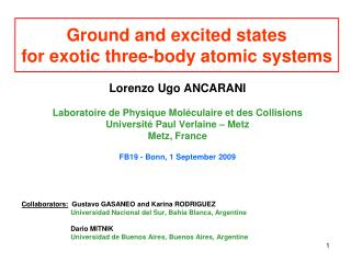Ground and excited states  for exotic three-body atomic systems