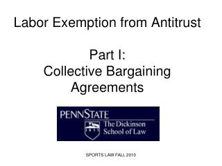 Labor Exemption from Antitrust  Part I: Collective Bargaining Agreements