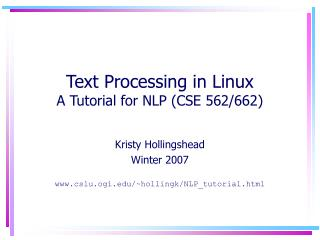 Text Processing in Linux A Tutorial for NLP CSE 562