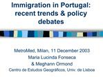 Immigration in Portugal: recent trends  policy debates