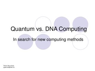Quantum vs. DNA Computing