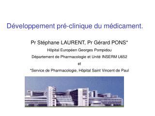Pr St phane LAURENT, Pr G rard PONS H pital Europ en Georges Pompidou  D partement de Pharmacologie et Unit  INSERM U652