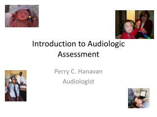 Introduction to Audiologic Assessment