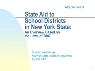 State Aid to  School Districts in New York State: An Overview Based on  the Laws of 2007