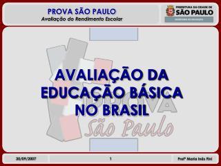 AVALIA  O DA EDUCA  O B SICA        NO BRASIL