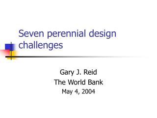Seven perennial design challenges