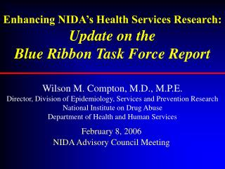 Enhancing NIDA s Health Services Research:   Update on the  Blue Ribbon Task Force Report