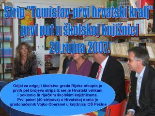 Strip Tomislav-prvi hrvatski kralj  prvi put u  kolskoj knji nici 20.rujna 2007.