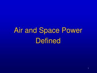 Air and Space PowerDefined