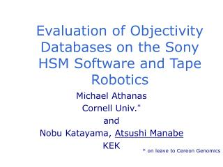 Evaluation of Objectivity Databases on the Sony HSM Software and Tape Robotics