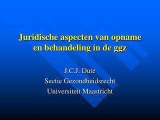 Juridische aspecten van opname en behandeling in de ggz