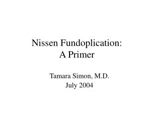 Nissen Fundoplication: A Primer