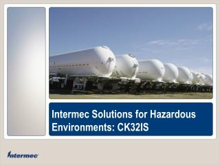 Intermec Solutions for Hazardous Environments: CK32IS
