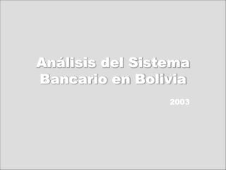 An lisis del Sistema Bancario en Bolivia