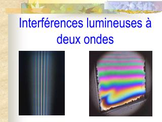 Interf rences lumineuses   deux ondes