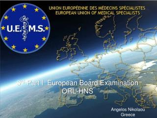 3rd Part I  European Board Examination  ORL-HNS