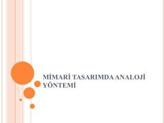 MIMARI TASARIMDA ANALOJI Y NTEMI
