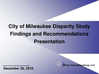 City of Milwaukee Disparity Study Findings and Recommendations Presentation
