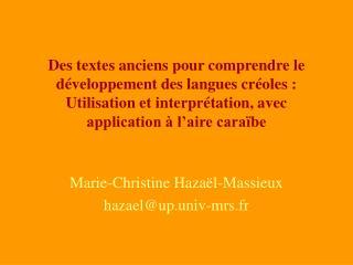 Des textes anciens pour comprendre le d veloppement des langues cr oles : Utilisation et interpr tation, avec applicatio