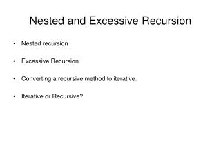Nested and Excessive Recursion