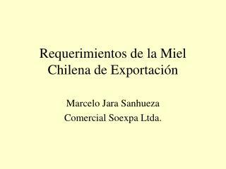 Requerimientos de la Miel Chilena de Exportaci n
