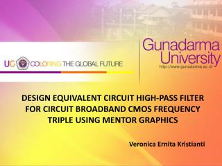 DESIGN EQUIVALENT CIRCUIT HIGH-PASS FILTER FOR CIRCUIT BROADBAND CMOS FREQUENCY TRIPLE USING MENTOR GRAPHICS