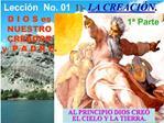 Lecci n  No. 01 1- LA CREACI N.