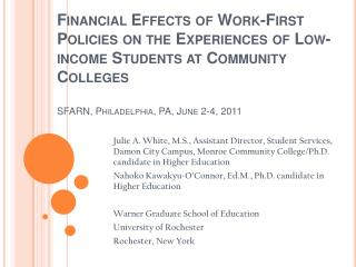 Financial Effects of Work-First Policies on the Experiences of Low-income Students at Community Colleges  SFARN, Philade