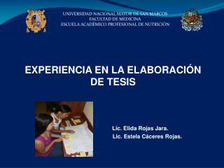 EXPERIENCIA EN LA ELABORACI N DE TESIS                                             Lic. Elida Rojas Jara.
