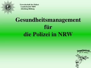 Gesundheitsmanagement f r  die Polizei in NRW