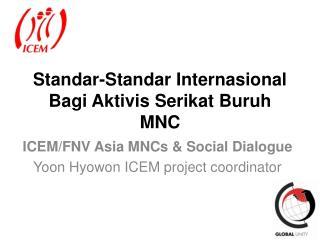 Standar-Standar Internasional  Bagi Aktivis Serikat Buruh MNC
