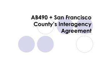 AB490  San Francisco County s Interagency Agreement