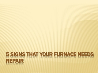 5 Signs That Your Furnace Needs Repair