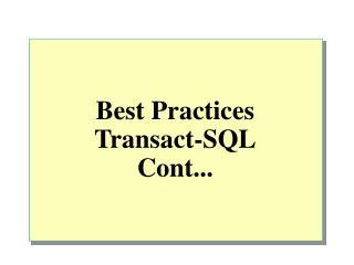 Best Practices Transact-SQL Cont...