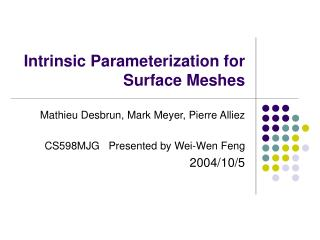 Intrinsic Parameterization for Surface Meshes