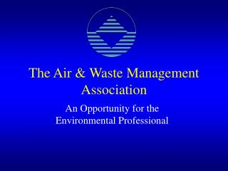 The Air  Waste Management Association