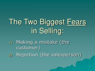 The Two Biggest Fears in Selling: