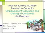 Tools for Building MCADSV Prevention Capacity Empowerment Evaluation and Getting to Outcomes: An Overview