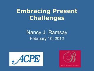 Embracing Present Challenges