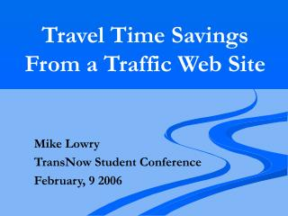 Travel Time Savings From a Traffic Web Site