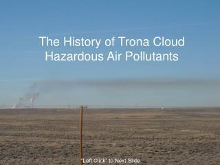 The History of Trona Cloud Hazardous Air Pollutants