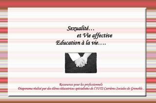 Sexualit                      et Vie affective  Education   la vie .      Ressources pour les professionnels Diaporama r