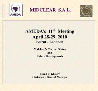 AMEDA s  11th  Meeting   April 28-29, 2010 Beirut - Lebanon  Midclear s Current Status  and  Future Developments      Fo