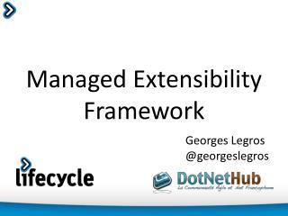 Managed Extensibility Framework