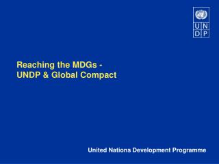 Reaching the MDGs - UNDP  Global Compact
