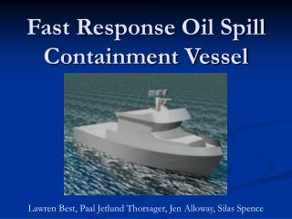 Fast Response Oil Spill Containment Vessel
